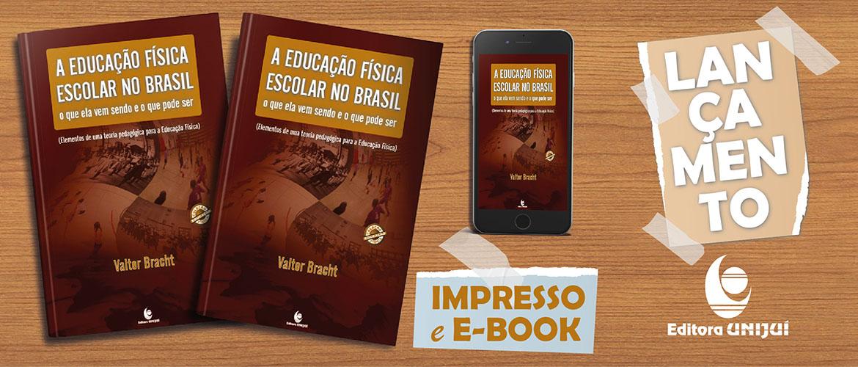 A Educação Física Escolar no Brasil: o Que Ela Vem Sendo e o Que Pode Ser (Elementos de Uma Teoria Pedagógica para a Educação Física)