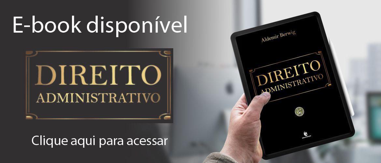 E-book Direito Administrativo - Aldemir Berwig